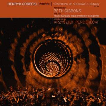 Beth Gibbons & The Polish National Radio Symphony Orchestra - Henryk Górecki: Symphony No. 3 (Symphony Of Sorrowful Songs)