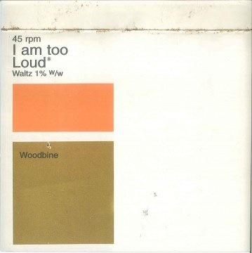 Woodbine - I Am Too Loud