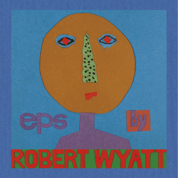 Robert Wyatt - EPs