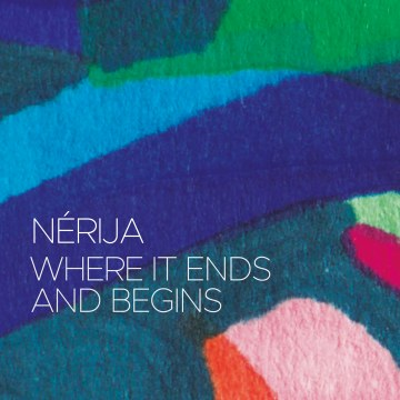 Nérija - Where It Ends And Begins