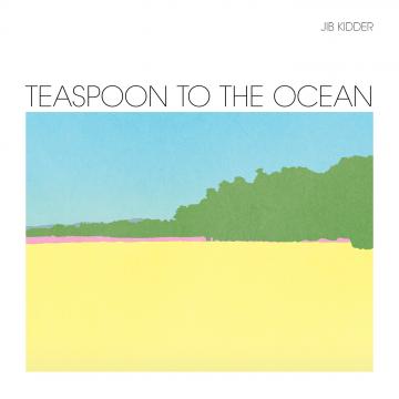 Jib Kidder - Teaspoon To The Ocean