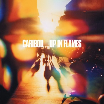 Caribou - Up In Flames (Re-release)