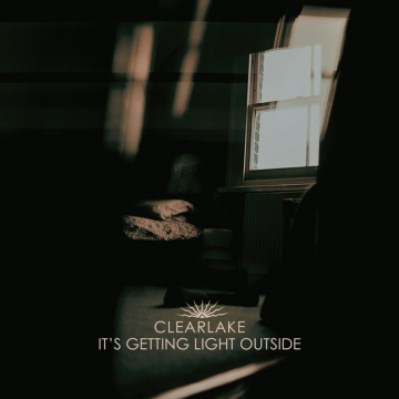 Clearlake - It's Getting Light Outside