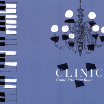 Clinic - Come Into Our Room