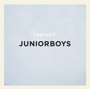 Junior Boys - Last Exit