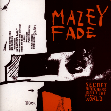 Mazey Fade - Secret Watchers Built The World