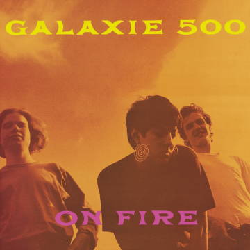 Galaxie 500 - On Fire (Deluxe Edition)
