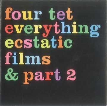 Four Tet - Everything Ecstatic Films & Part 2