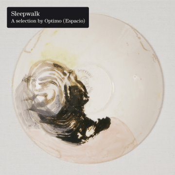 Various Artists - Sleepwalk: A Selection By Optimo (Espacio)