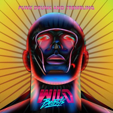 Wild Beasts - Punk Drunk & Trembling