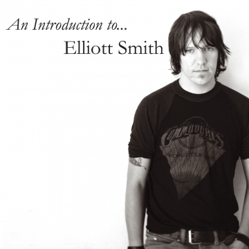 Elliott Smith - An Introduction To...