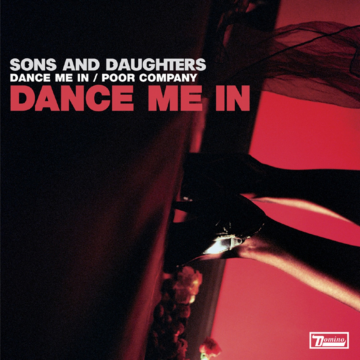 Sons And Daughters - Dance Me In