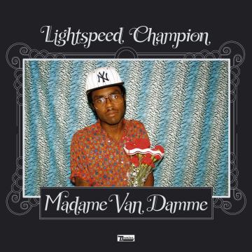 Lightspeed Champion - Madame Van Damme
