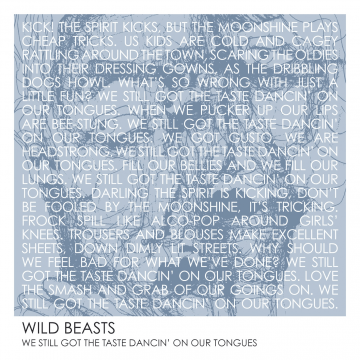 Wild Beasts - We Still Got The Taste Dancin' On Our Tongues