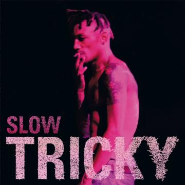 Tricky - Slow