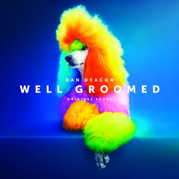 Dan Deacon - Well Groomed (Original Score)