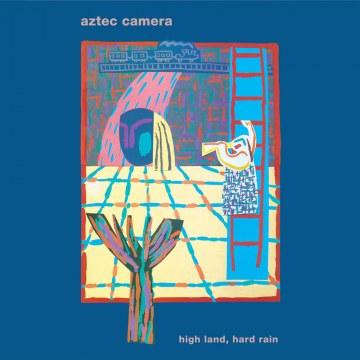 Aztec Camera - High Land, Hard Rain