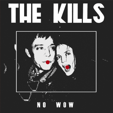 The Kills - No Wow (Single)