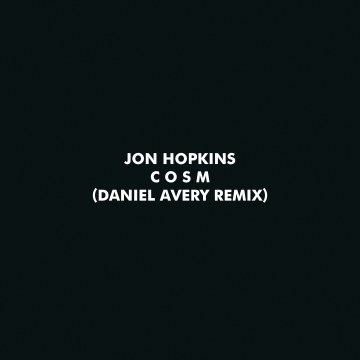 Jon Hopkins - Glitter / C O S M (Remixes)