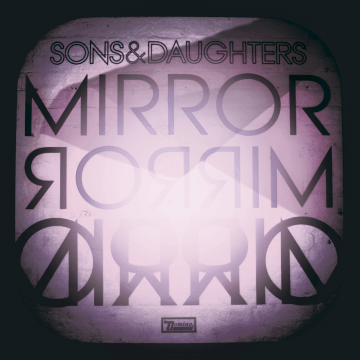 Sons And Daughters - Mirror Mirror