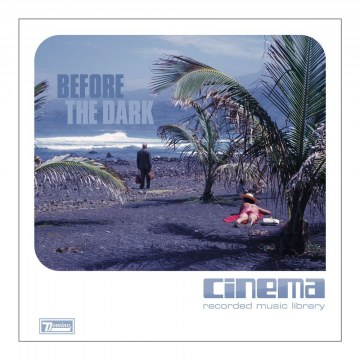 Cinema - Before The Dark