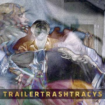 Trailer Trash Tracys - You Wish You Were Red