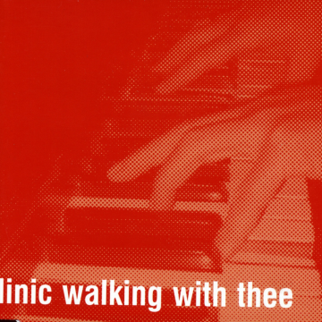 Clinic - Walking With Thee