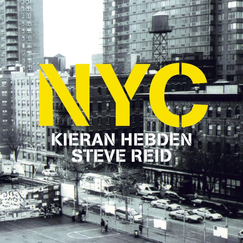 Kieran Hebden & Steve Reid - NYC