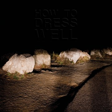 How To Dress Well - Love Remains