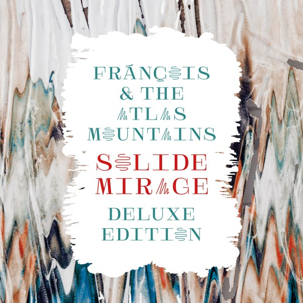 Fránçois & The Atlas Mountains announce Solide Mirage Deluxe Edition