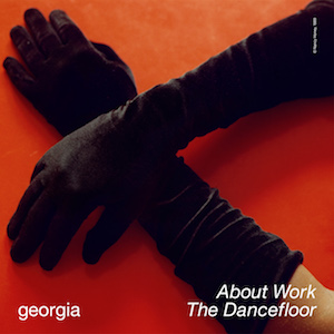 "Georgia shares two remixes of ""About Work The Dancefloor"""