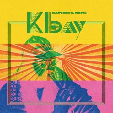 Matthew E. White - K Bay