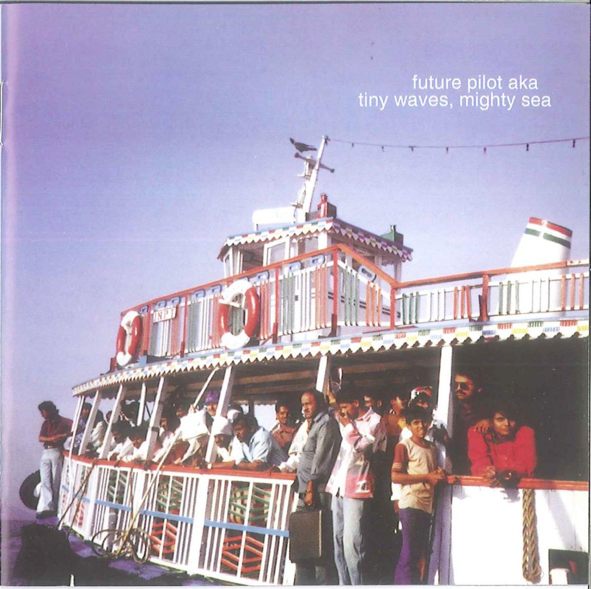 Future Pilot AKA - Tiny Waves, Mighty Sea (Standard LP