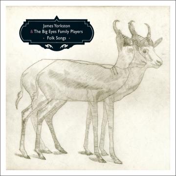 James Yorkston & The Big Eyes Family Players - Folk Songs