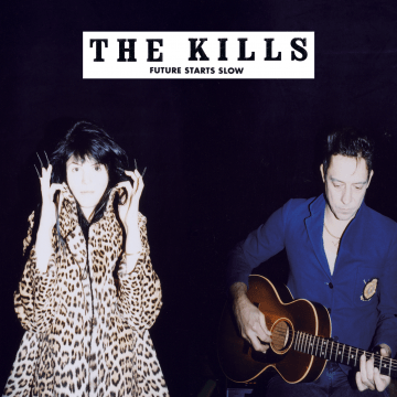 The Kills - Future Starts Slow