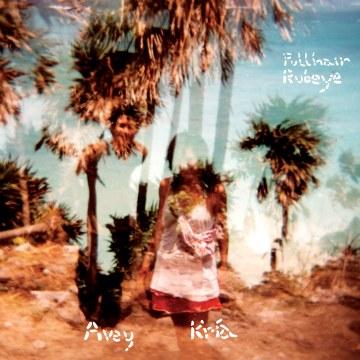 Avey Tare + Kría Brekkan - Pullhair Rubeye