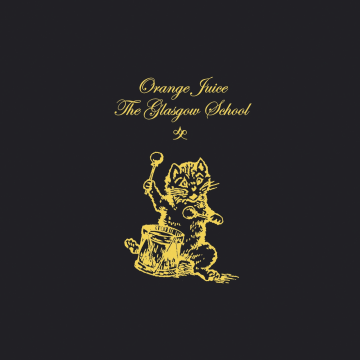 Orange Juice - The Glasgow School