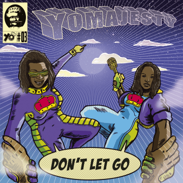 Yo Majesty - Don't Let Go (Remixes)