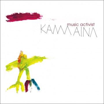 Kama Aina - Music Activist
