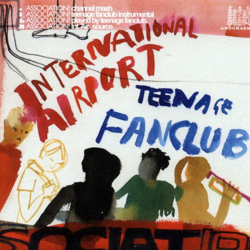 Teenage Fanclub / International Airport - Association!