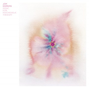 Jon Hopkins - Music For Psychedelic Therapy
