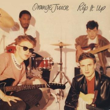 Orange Juice - Rip It Up