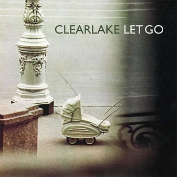 Clearlake - Let Go