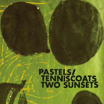 Pastels/Tenniscoats - Two Sunsets