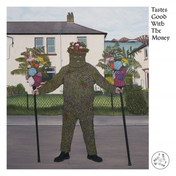 Fat White Family - Tastes Good With The Money