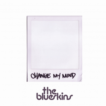 The Blueskins - Change My Mind