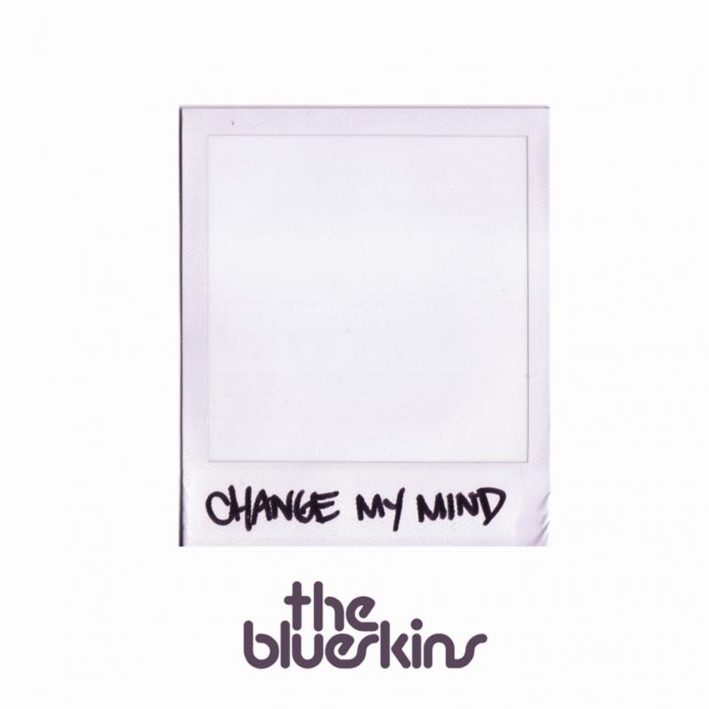 The Blueskins - Change My Mind