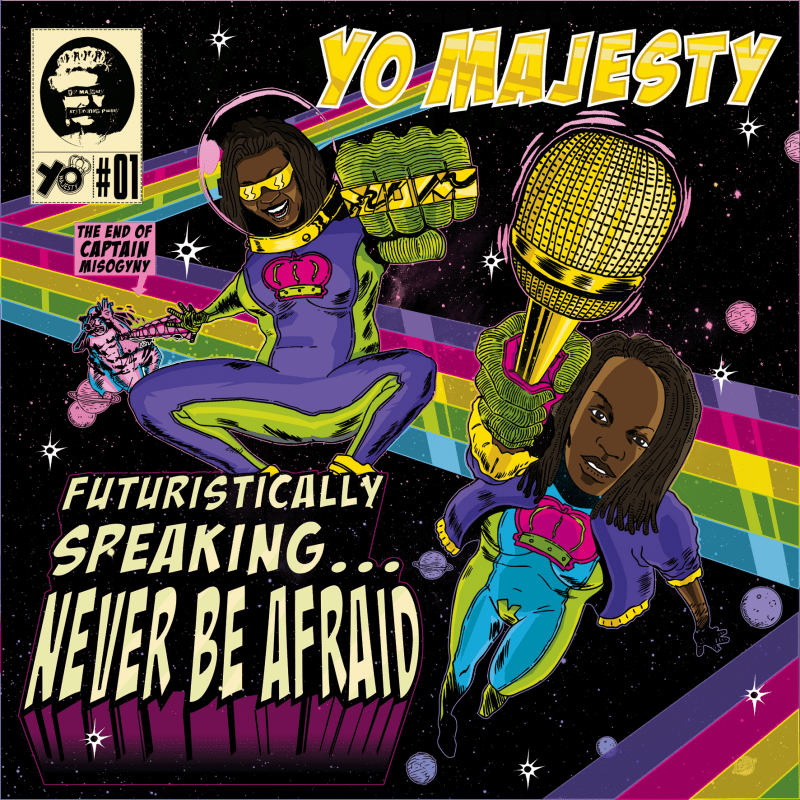 Yo Majesty - Futuristically Speaking...Never Be Afraid