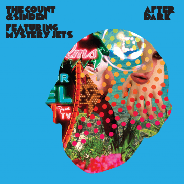 The Count & Sinden feat. Mystery Jets - After Dark (The Remixes)