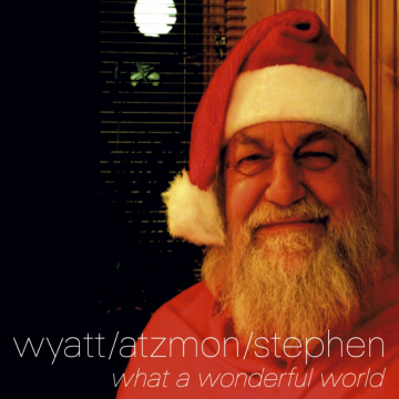 Wyatt, Atzmon, Stephen - What A Wonderful World